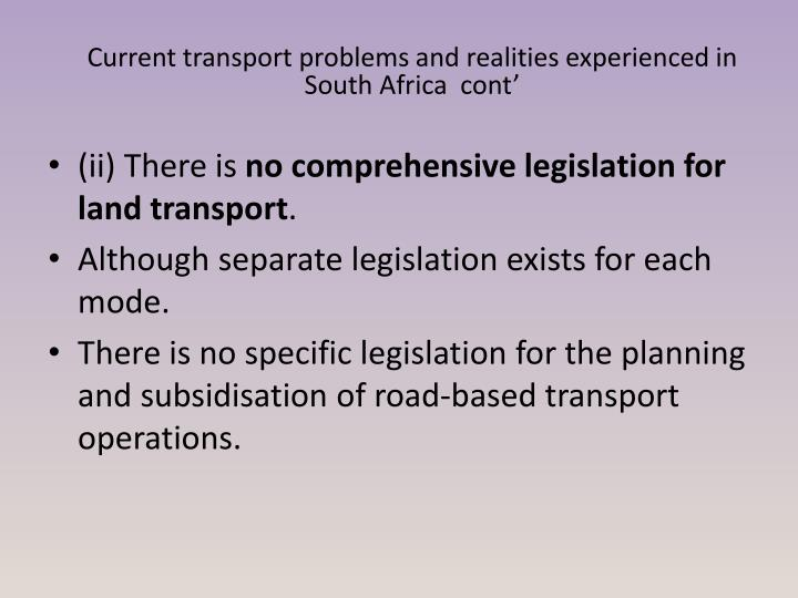 Current transport problems and realities experienced in South Africa  cont'