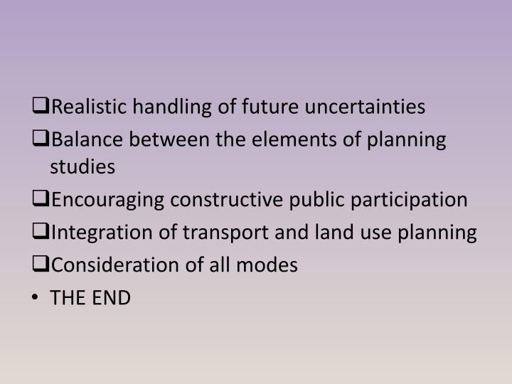 Realistic handling of future uncertainties