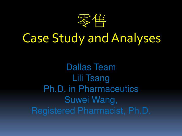 Case study and analyses