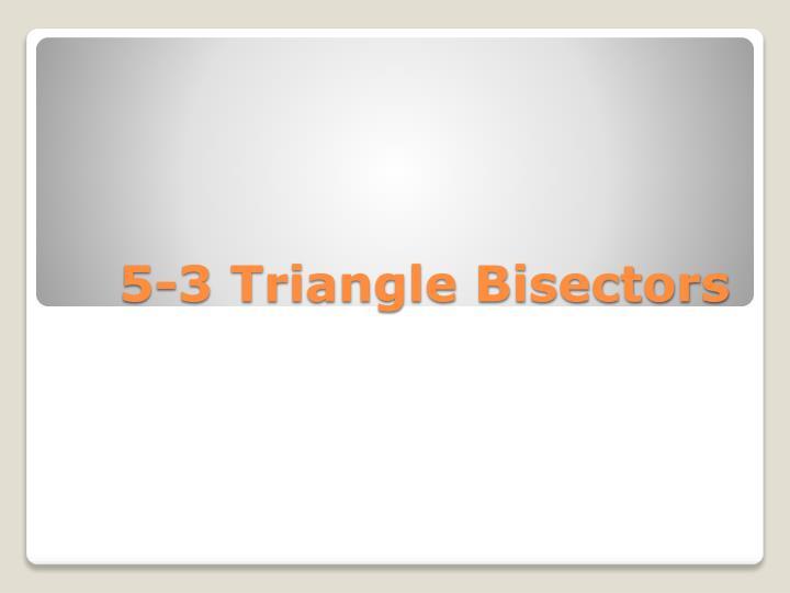 5-3 Triangle Bisectors