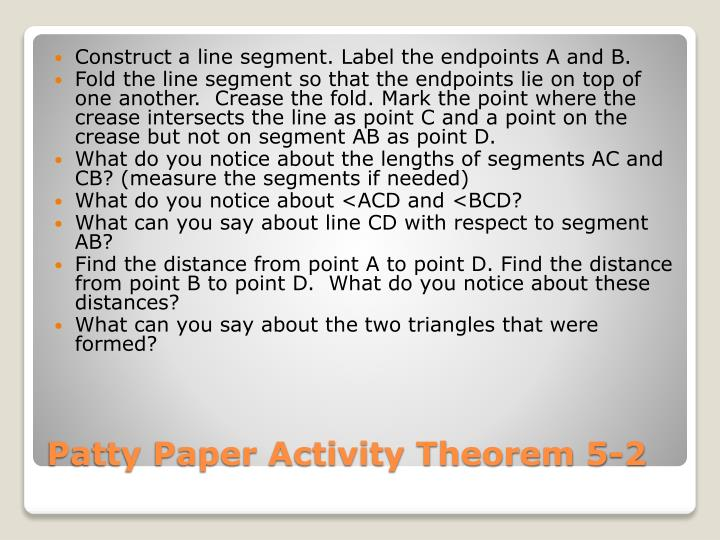 Construct a line segment. Label the endpoints A and B.