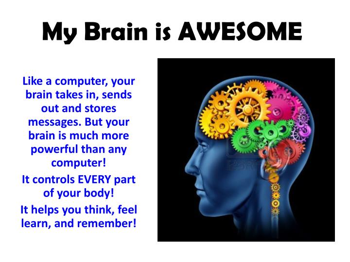 My brain is awesome1
