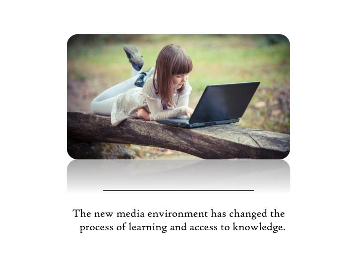 The new media environment has changed the