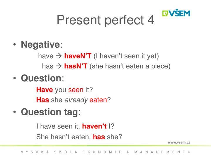Present perfect 4