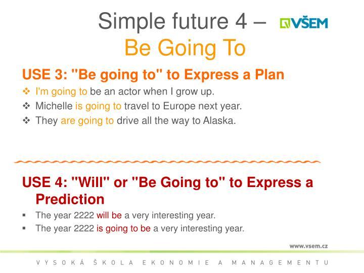 Simple future 4 –