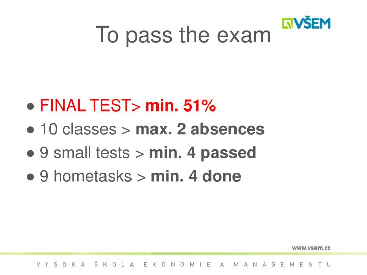 To pass the exam