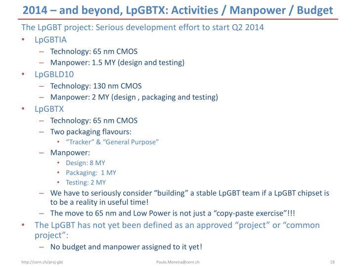 2014 – and beyond, LpGBTX: Activities / Manpower / Budget
