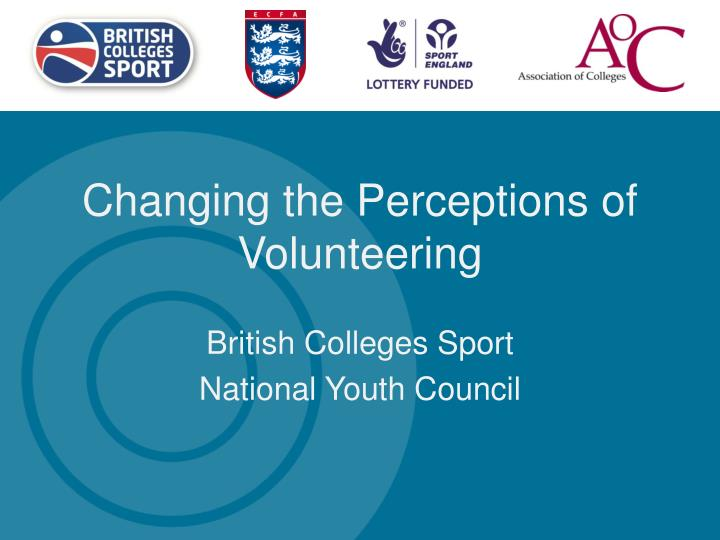 Changing the perceptions of volunteering