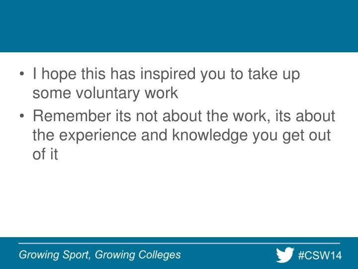I hope this has inspired you to take up some voluntary work