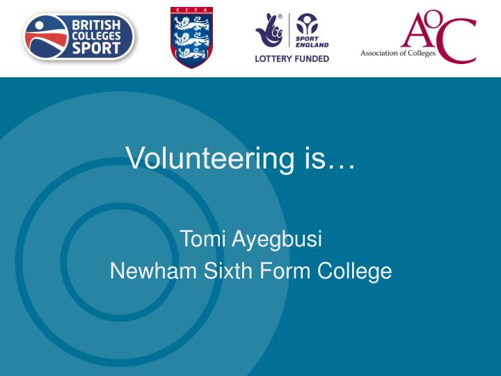 Volunteering is…
