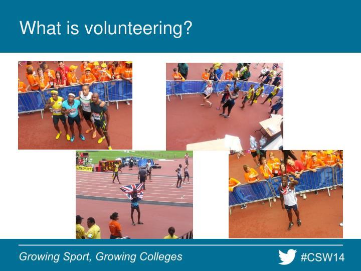 What is volunteering?