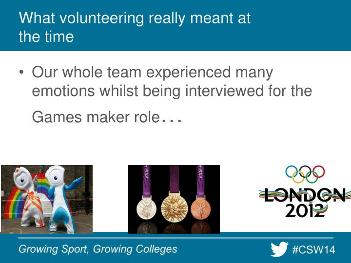 What volunteering really meant at the time