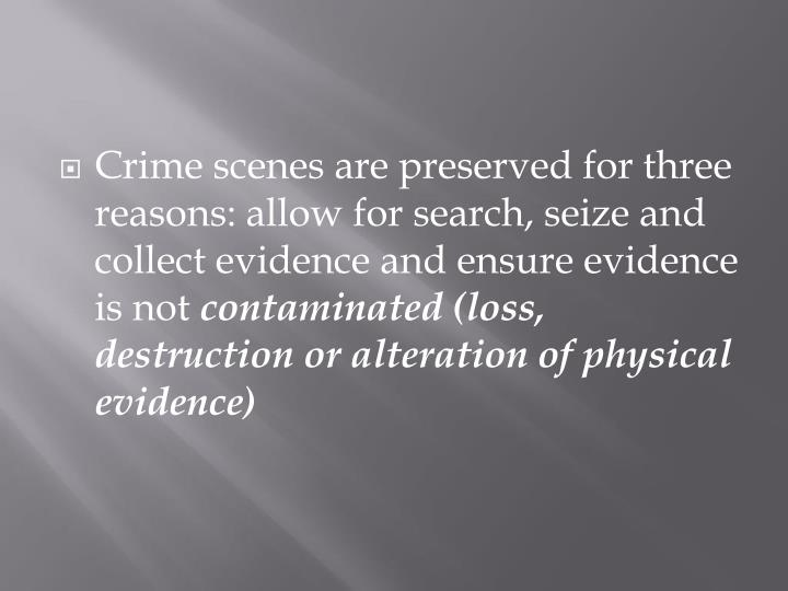 identifying and collecting physical evidence Identifying and collecting physical evidence to prove beyond a reasonable doubt that the accused was present at the crime scene when the offence was committed, the collection, preservation and analysis of physical evidence is a crucial aspect of police work.