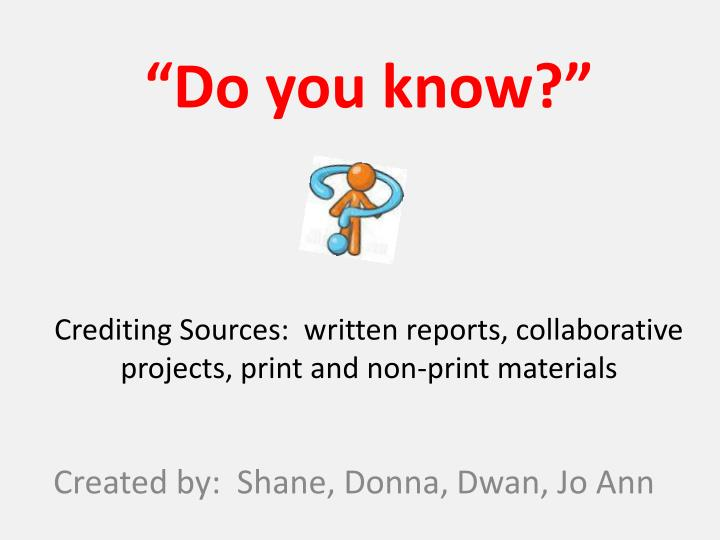 do you know crediting sources written reports collaborative projects print and non print materials n.