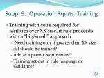 subp 9 operation rqmts training