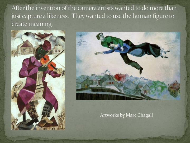 After the invention of the camera artists wanted to do more than just capture a likeness.  They wanted to use the human figure to create meaning.