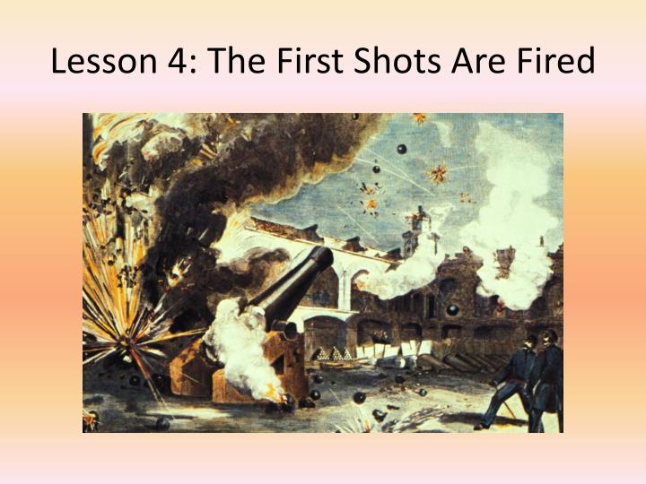 Lesson 4: The First Shots Are Fired