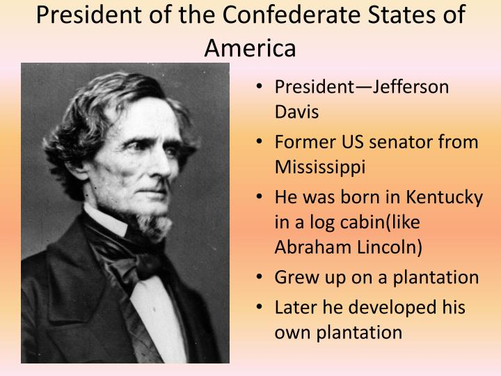 President of the Confederate States of America