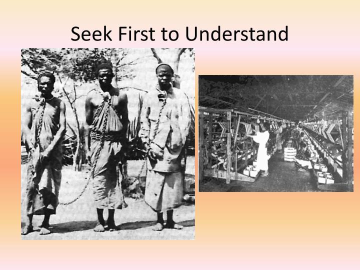 Seek First to Understand