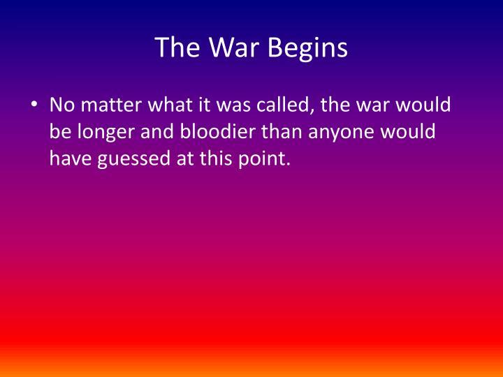The War Begins