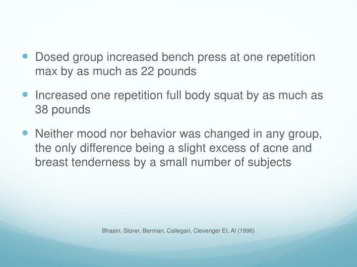 Dosed group increased bench press at one repetition max by as much as 22 pounds
