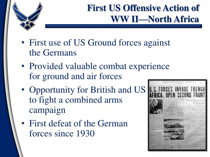First US Offensive Action of