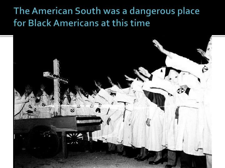 The American South was a dangerous place for Black Americans at this time