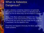 when is asbestos dangerous2