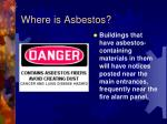 where is asbestos