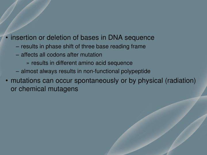 insertion or deletion of bases in DNA sequence