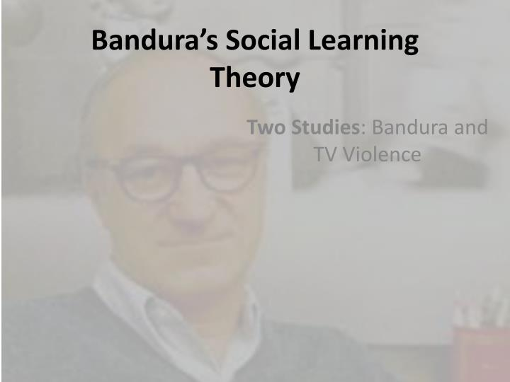 bandura s theory of social learning He called the new theory social cognitive theory bandura of social cognitive theory—to extend sct's social cognitive theory is a learning.