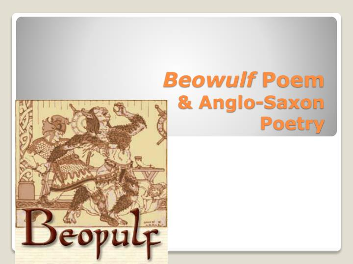 beowulf and anglo saxons essay This is a better than average educational video it provides good background information on the culture of the anglo- saxons and the context of the beowulf epic.