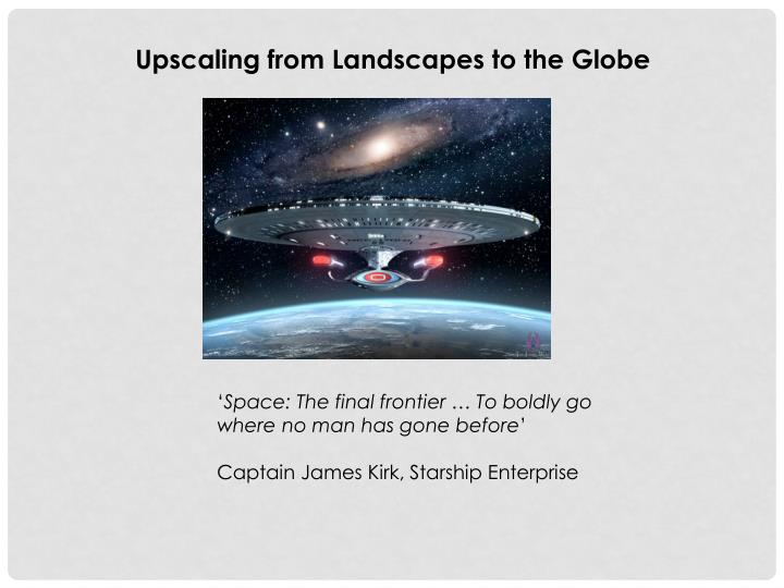 Upscaling from Landscapes to the Globe