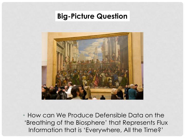 Big-Picture Question