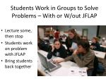 students work in groups to solve problems with or w out jflap