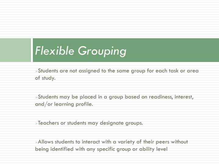 Flexible Grouping
