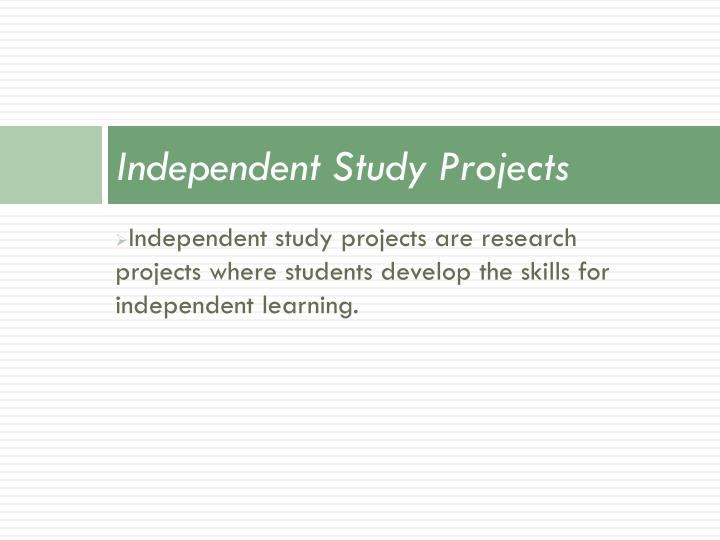 Independent Study Projects