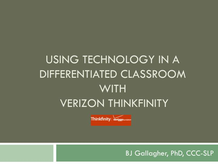 Using technology in a differentiated classroom with verizon thinkfinity