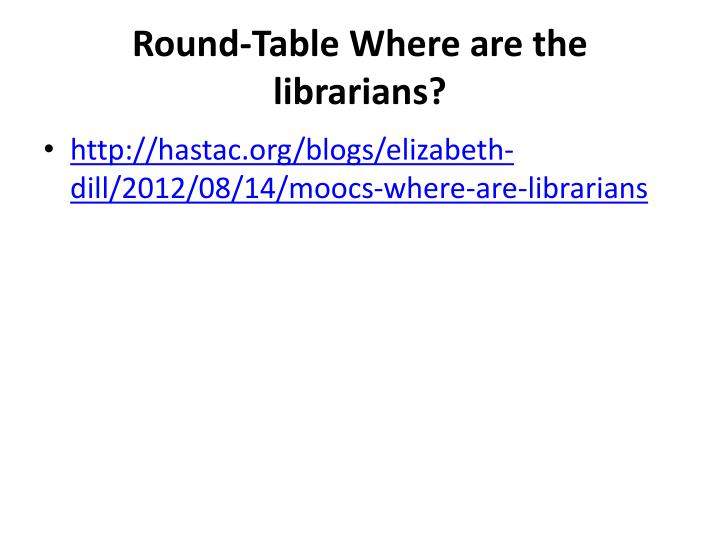 Round-Table Where are the librarians?