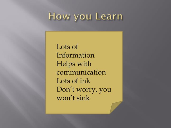 How you Learn