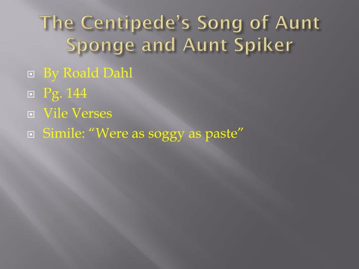 The Centipede's Song of Aunt Sponge and Aunt Spiker