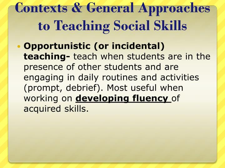 Contexts & General Approaches to Teaching Social Skills