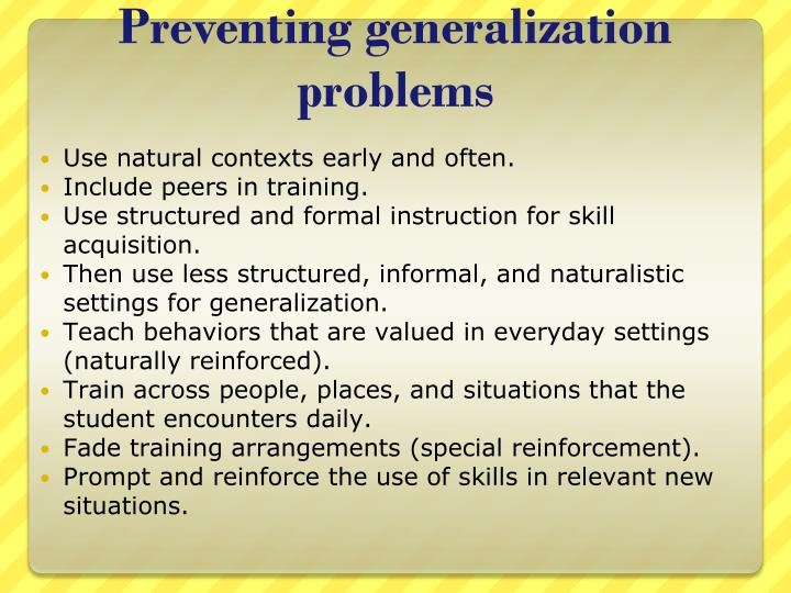 Preventing generalization problems