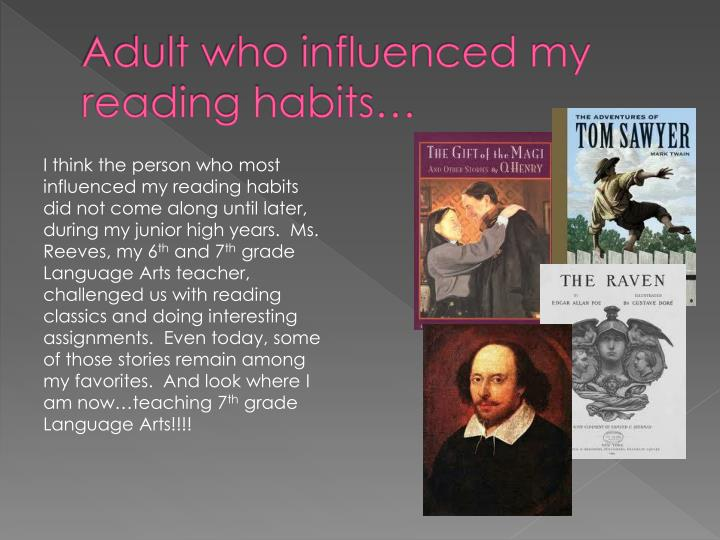 Adult who influenced my reading habits…