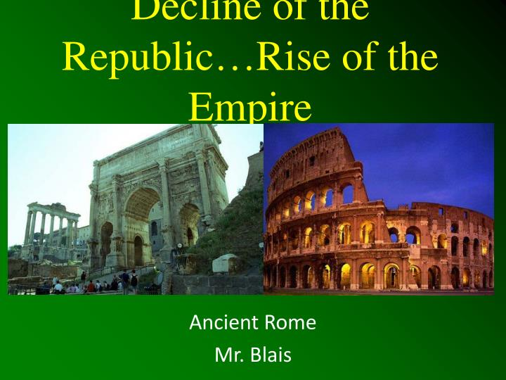 decline of the republic rise of the empire n.