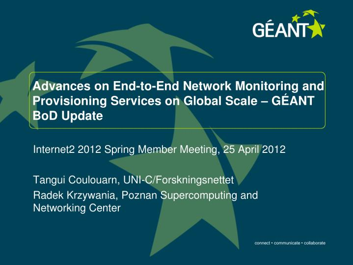 Advances on End-to-End Network Monitoring and Provisioning Services on Global Scale – GÉANT