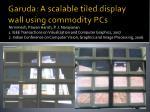 garuda a scalable tiled display wall using commodity pcs