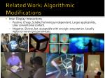 related work algorithmic modifications