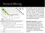 temoral mixing