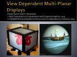 view dependent multi planar displays
